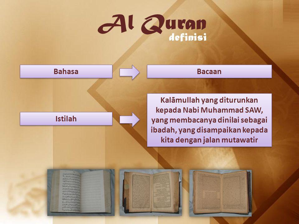 Istilah Kalāmullah yang diturunkan kepada Nabi Muhammad SAW, yang membacanya dinilai sebagai ibadah, yang disampaikan kepada kita dengan jalan mutawat