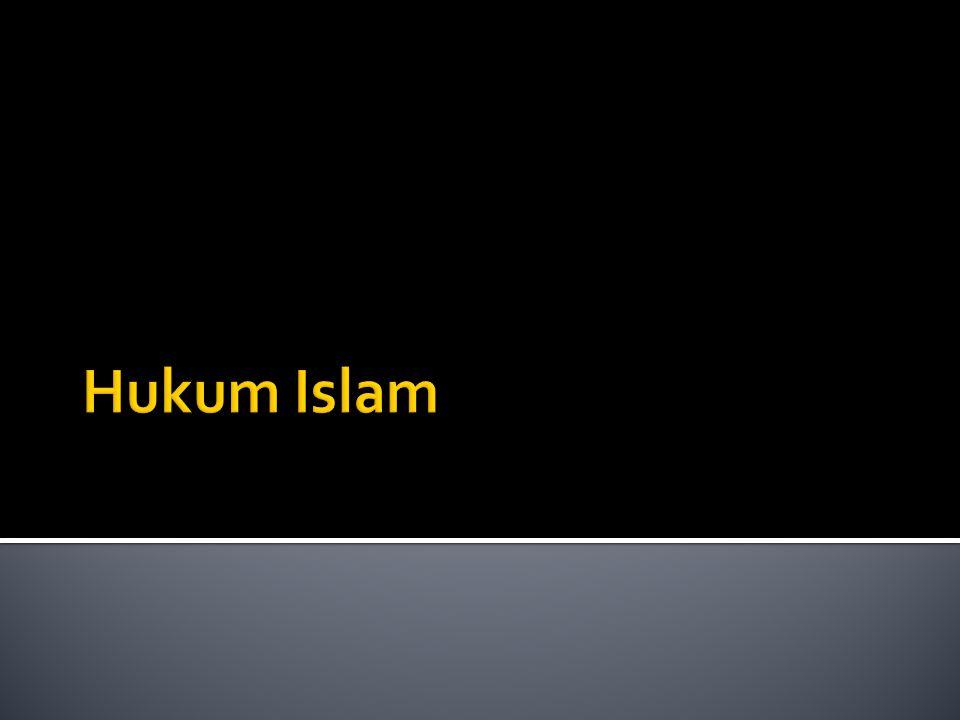 Hukum Islam disebut pula sebagai syariah.Sumber Hukum Islam: 1.
