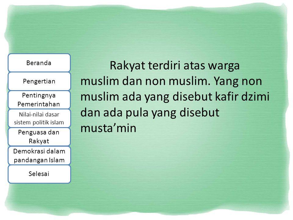 Rakyat terdiri atas warga muslim dan non muslim. Yang non muslim ada yang disebut kafir dzimi dan ada pula yang disebut musta'min Beranda Pengertian P