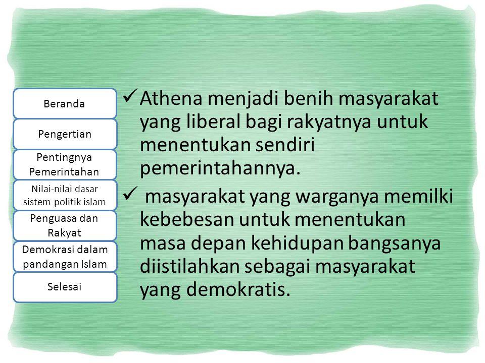 Athena menjadi benih masyarakat yang liberal bagi rakyatnya untuk menentukan sendiri pemerintahannya. masyarakat yang warganya memilki kebebesan untuk