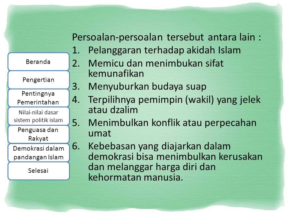 Persoalan-persoalan tersebut antara lain : 1.Pelanggaran terhadap akidah Islam 2.Memicu dan menimbukan sifat kemunafikan 3.Menyuburkan budaya suap 4.T
