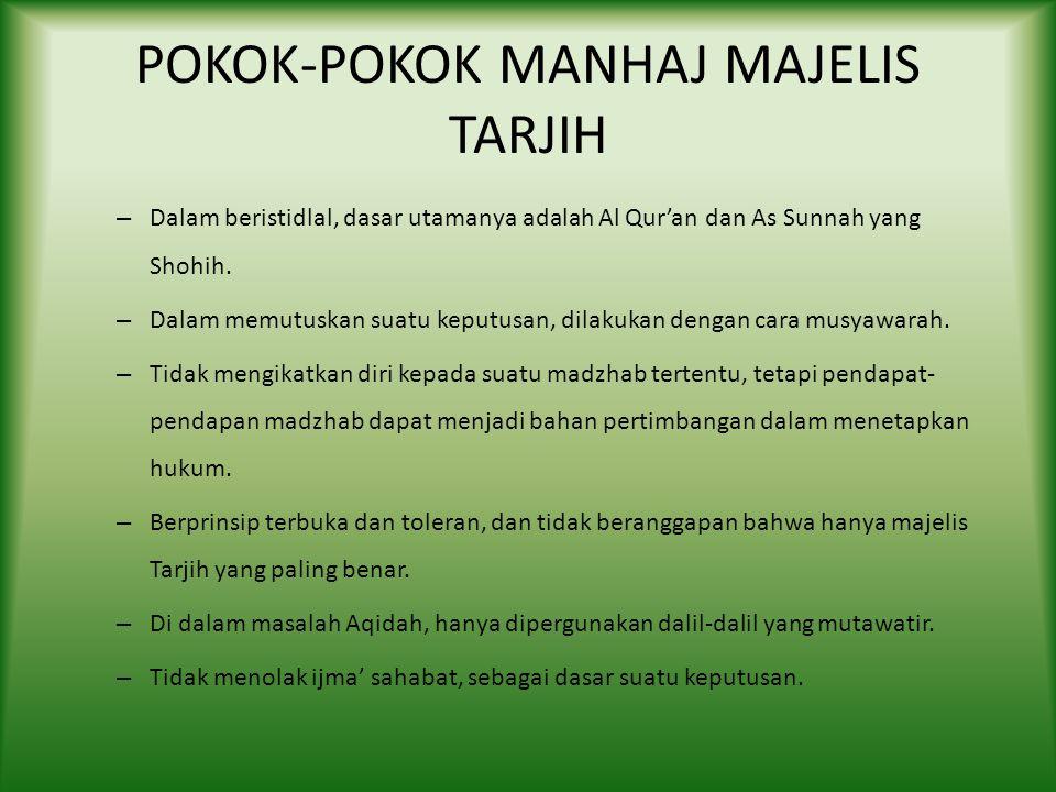 POKOK-POKOK MANHAJ MAJELIS TARJIH – Dalam beristidlal, dasar utamanya adalah Al Qur'an dan As Sunnah yang Shohih.