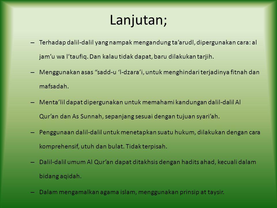 POKOK-POKOK MANHAJ MAJELIS TARJIH – Dalam beristidlal, dasar utamanya adalah Al Qur'an dan As Sunnah yang Shohih. – Dalam memutuskan suatu keputusan,