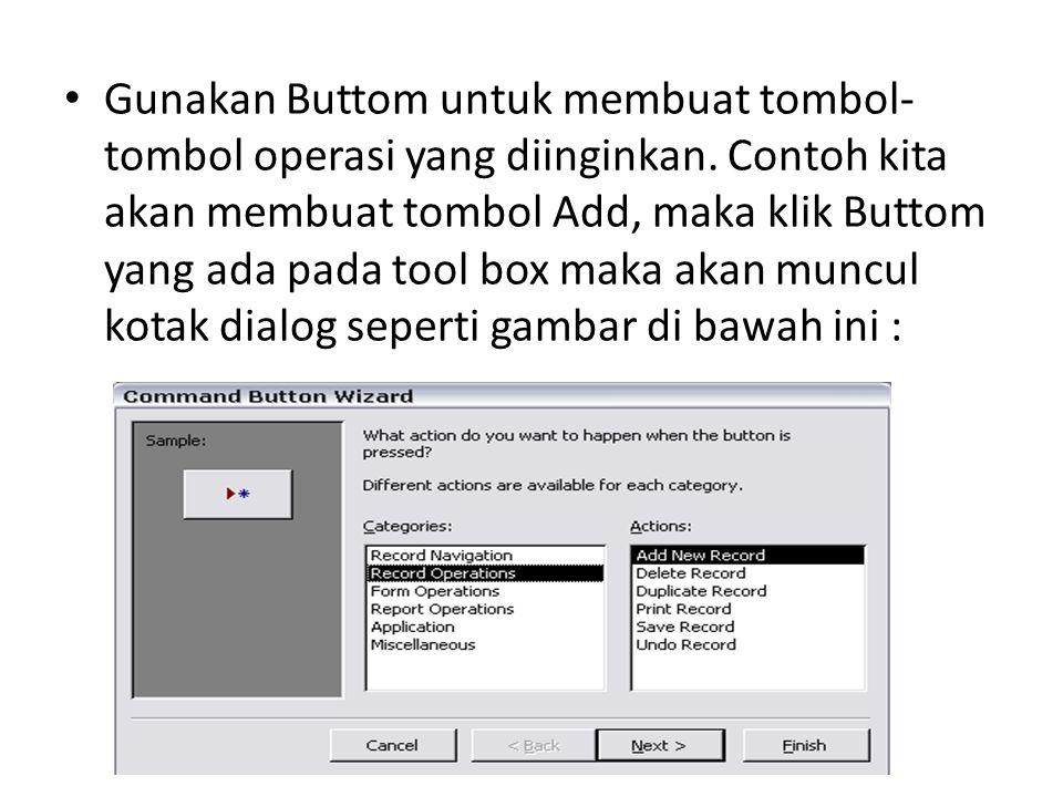 Gunakan Buttom untuk membuat tombol- tombol operasi yang diinginkan. Contoh kita akan membuat tombol Add, maka klik Buttom yang ada pada tool box maka