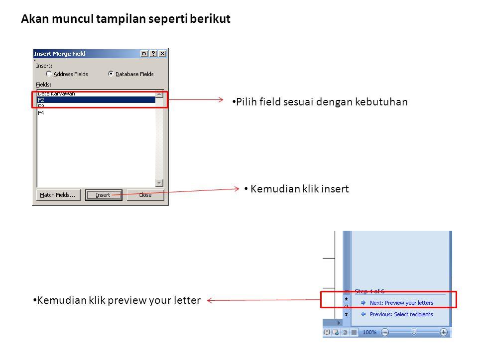 Akan muncul tampilan seperti berikut Pilih field sesuai dengan kebutuhan Kemudian klik insert Kemudian klik preview your letter