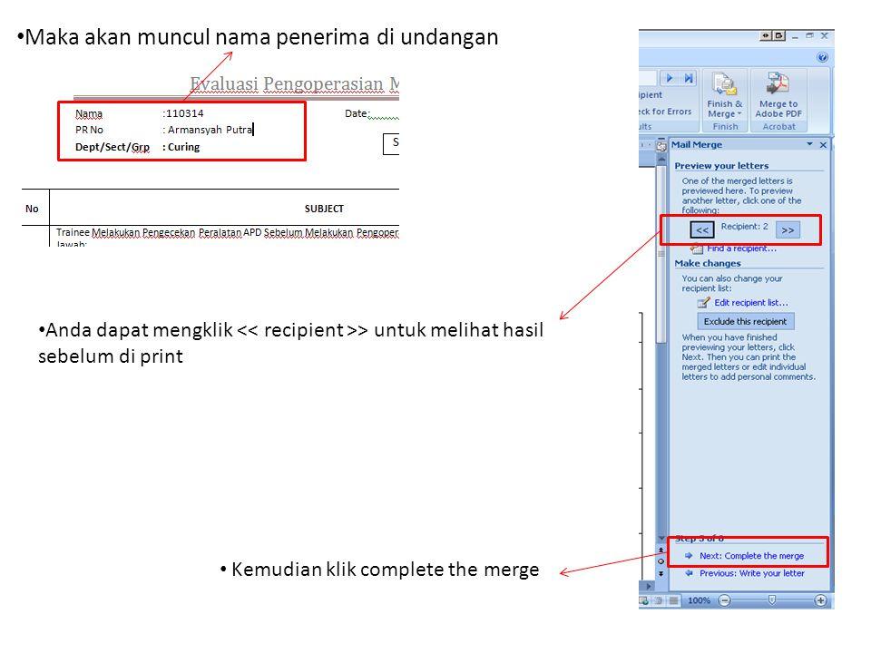 Anda dapat mengklik > untuk melihat hasil sebelum di print Maka akan muncul nama penerima di undangan Kemudian klik complete the merge