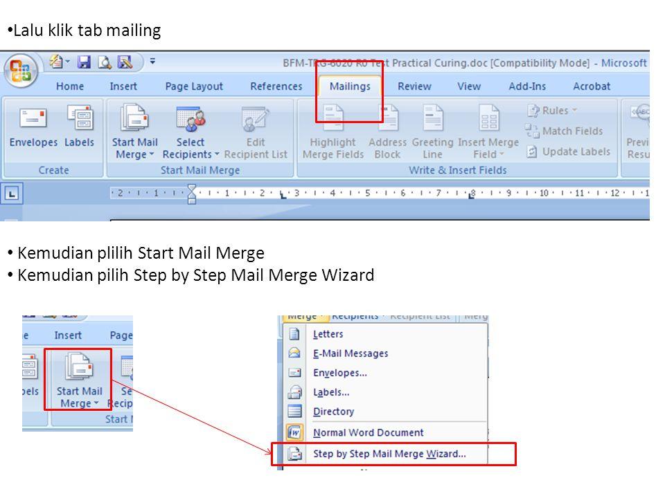 Lalu klik tab mailing Kemudian plilih Start Mail Merge Kemudian pilih Step by Step Mail Merge Wizard