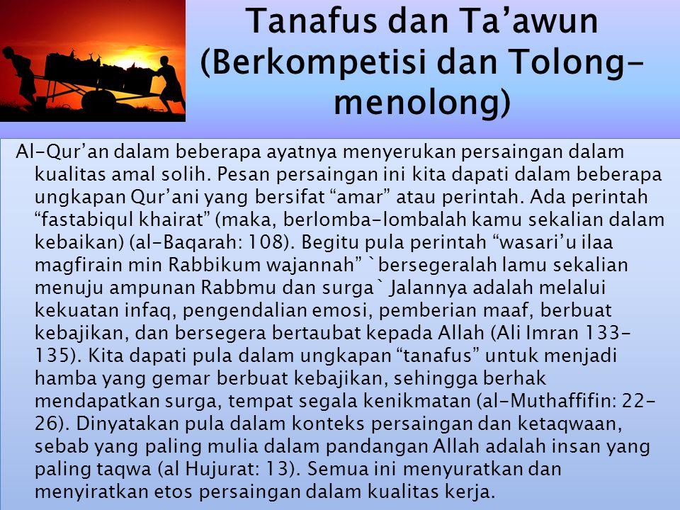 Al-Qur'an dalam beberapa ayatnya menyerukan persaingan dalam kualitas amal solih. Pesan persaingan ini kita dapati dalam beberapa ungkapan Qur'ani yan