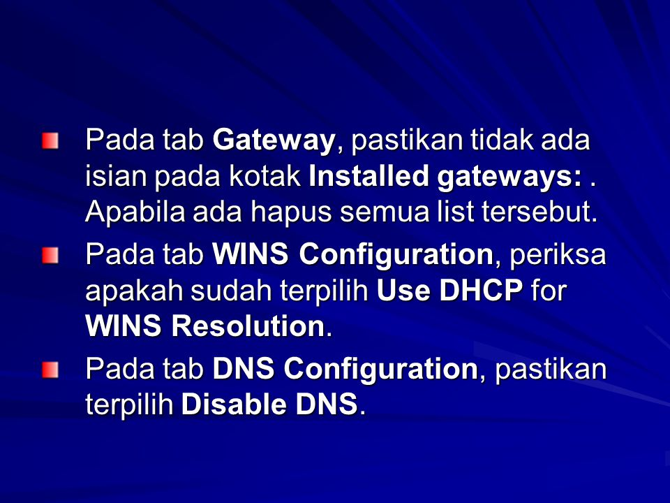 Pada tab Gateway, pastikan tidak ada isian pada kotak Installed gateways:.