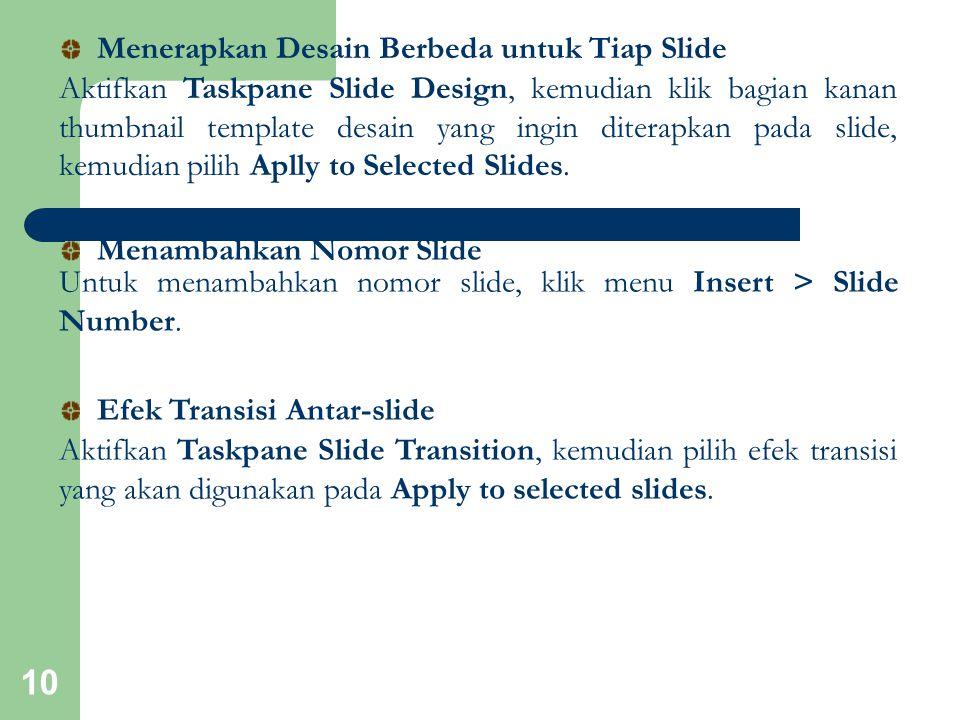 10 Aktifkan Taskpane Slide Design, kemudian klik bagian kanan thumbnail template desain yang ingin diterapkan pada slide, kemudian pilih Aplly to Sele