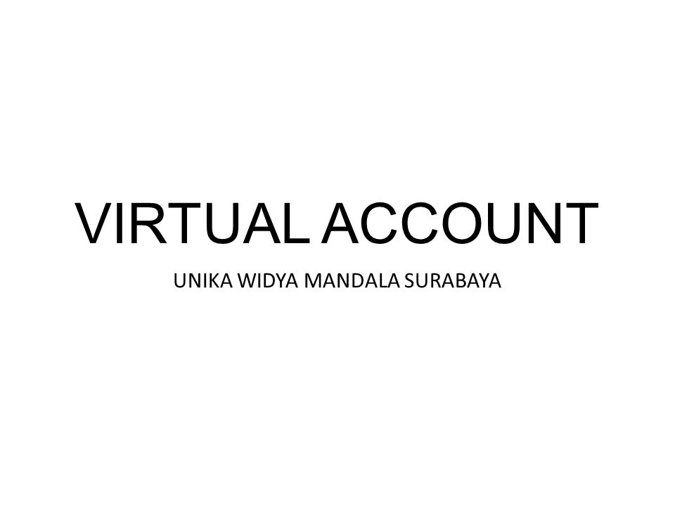 VIRTUAL ACCOUNT UNIKA WIDYA MANDALA SURABAYA