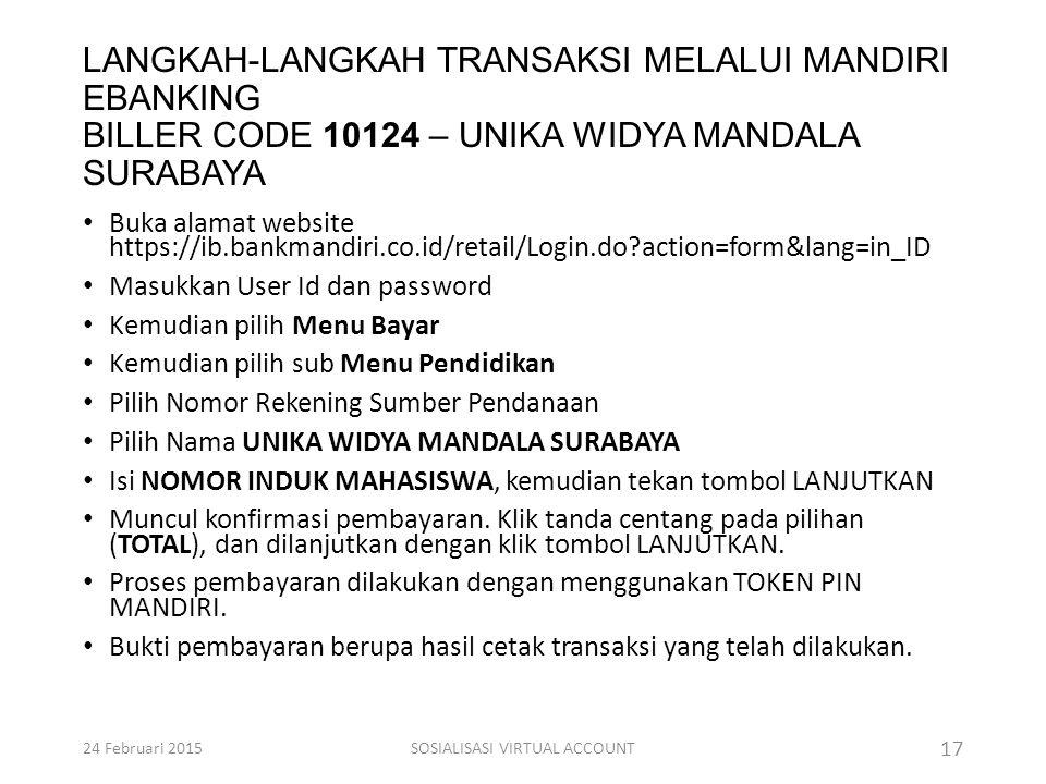 LANGKAH-LANGKAH TRANSAKSI MELALUI MANDIRI EBANKING BILLER CODE 10124 – UNIKA WIDYA MANDALA SURABAYA Buka alamat website https://ib.bankmandiri.co.id/r