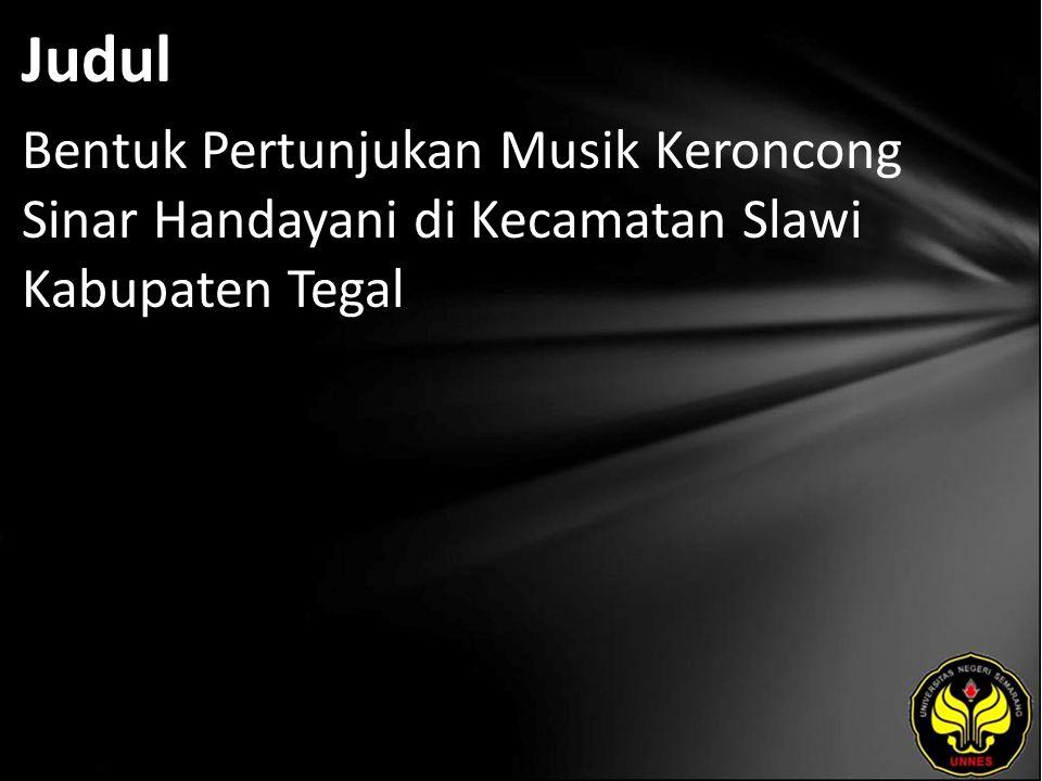 Judul Bentuk Pertunjukan Musik Keroncong Sinar Handayani di Kecamatan Slawi Kabupaten Tegal