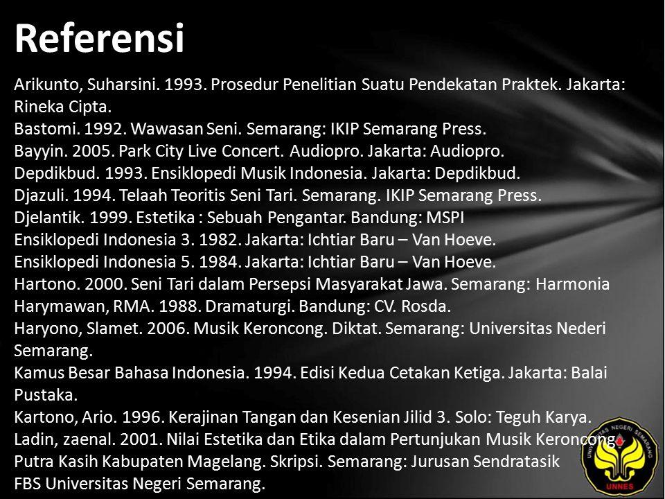 Referensi Arikunto, Suharsini. 1993. Prosedur Penelitian Suatu Pendekatan Praktek.