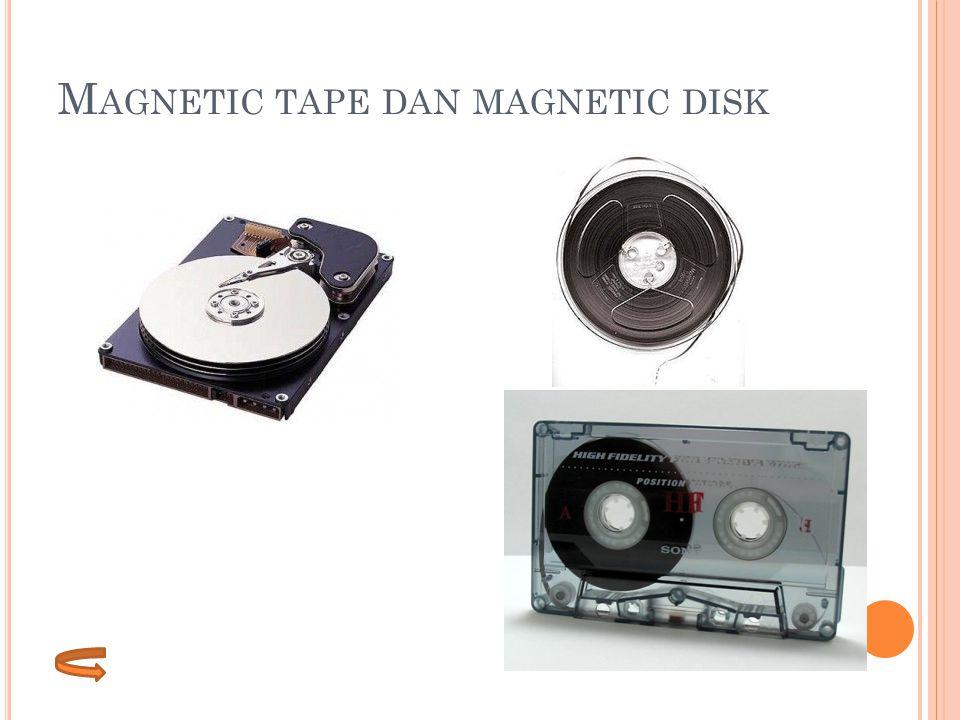M AGNETIC TAPE DAN MAGNETIC DISK
