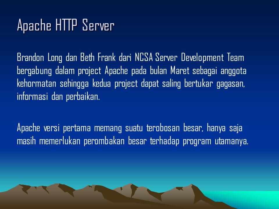 Apache HTTP Server Brandon Long dan Beth Frank dari NCSA Server Development Team bergabung dalam project Apache pada bulan Maret sebagai anggota kehor