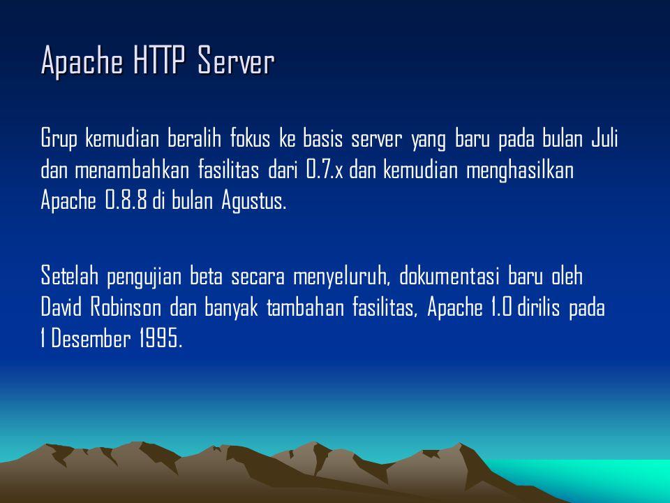 Apache HTTP Server Grup kemudian beralih fokus ke basis server yang baru pada bulan Juli dan menambahkan fasilitas dari 0.7.x dan kemudian menghasilka