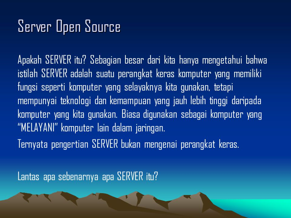 Server Open Source Apakah SERVER itu.