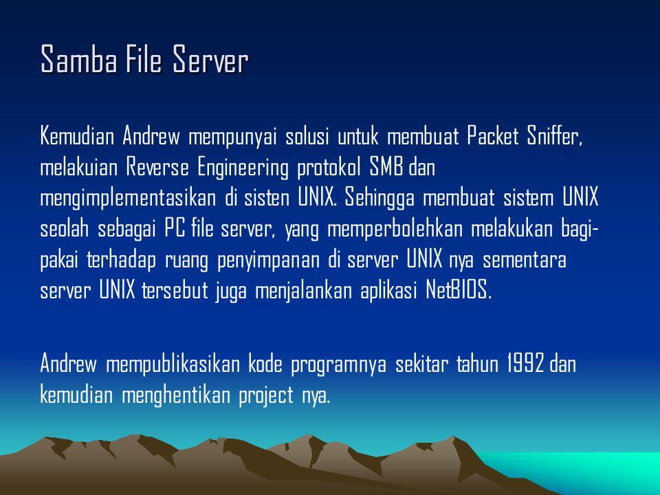 Samba File Server Kemudian Andrew mempunyai solusi untuk membuat Packet Sniffer, melakuian Reverse Engineering protokol SMB dan mengimplementasikan di