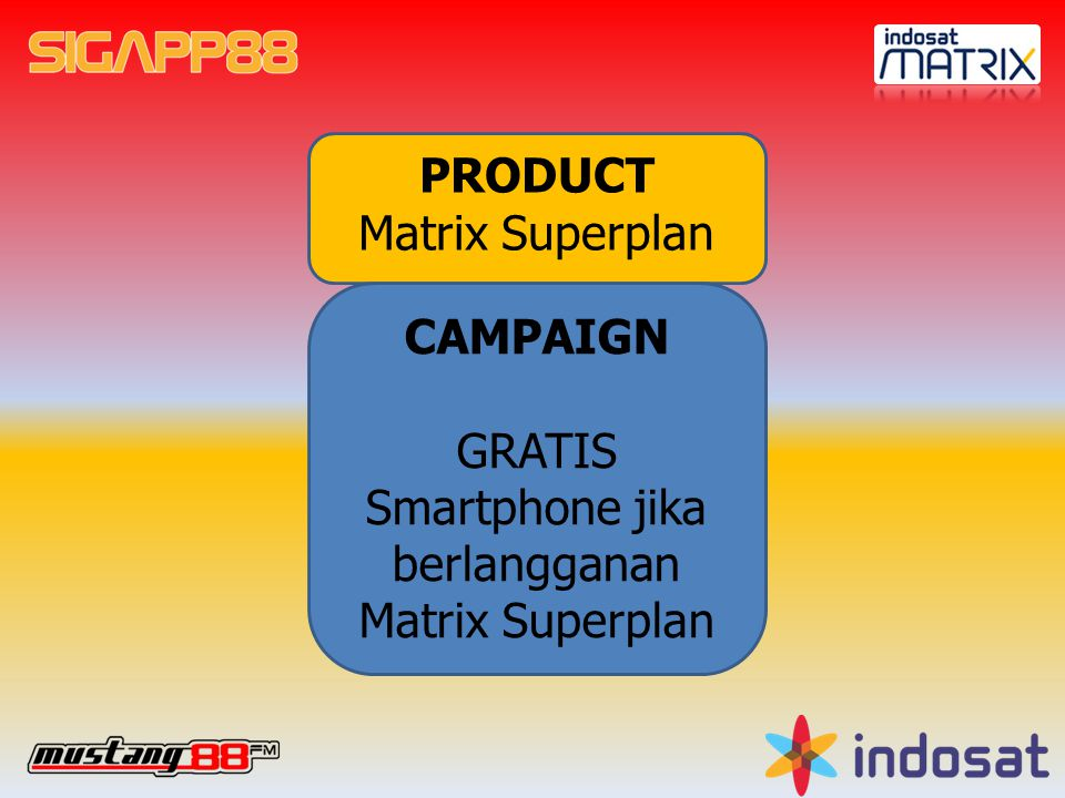 PRODUCT Matrix Superplan CAMPAIGN GRATIS Smartphone jika berlangganan Matrix Superplan