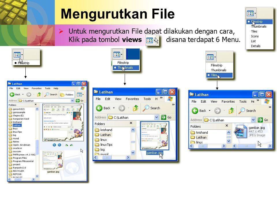 Untuk mengurutkan File dapat dilakukan dengan cara, Klik pada tombol views disana terdapat 6 Menu.