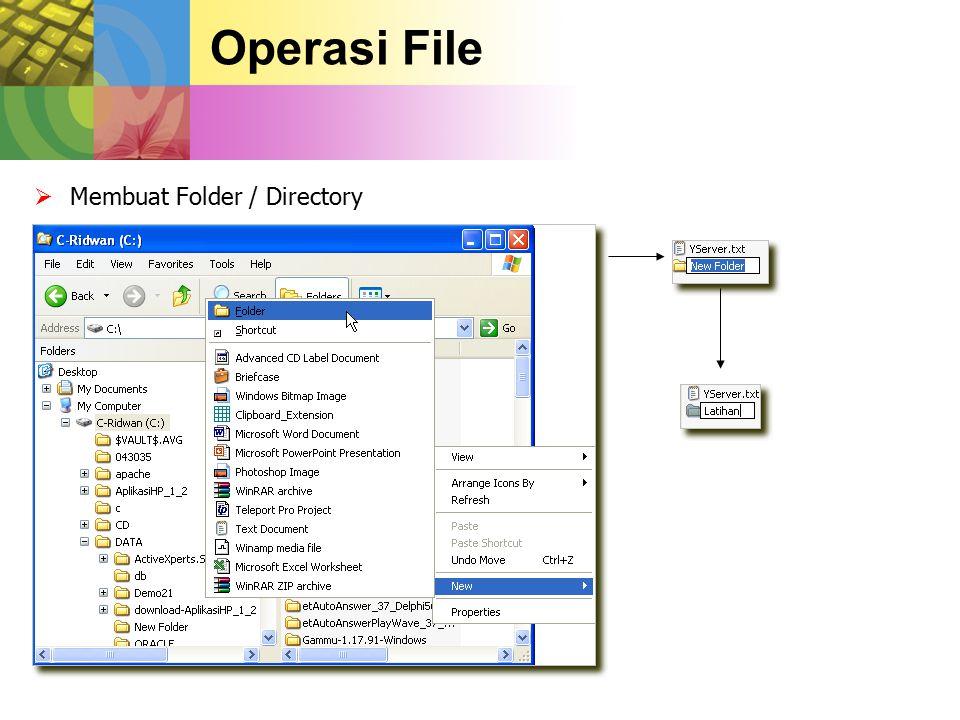 Operasi File  Membuat Folder / Directory