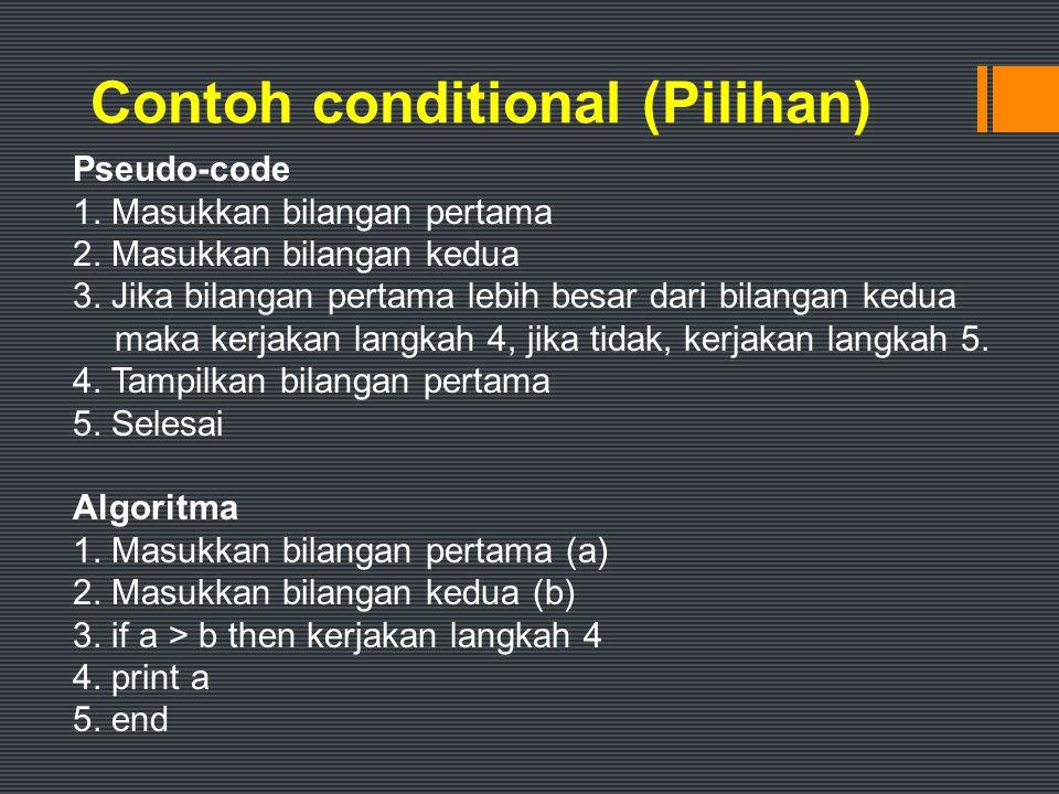Dalam bahasa indonesia, if berarti jika dan then artinya maka .