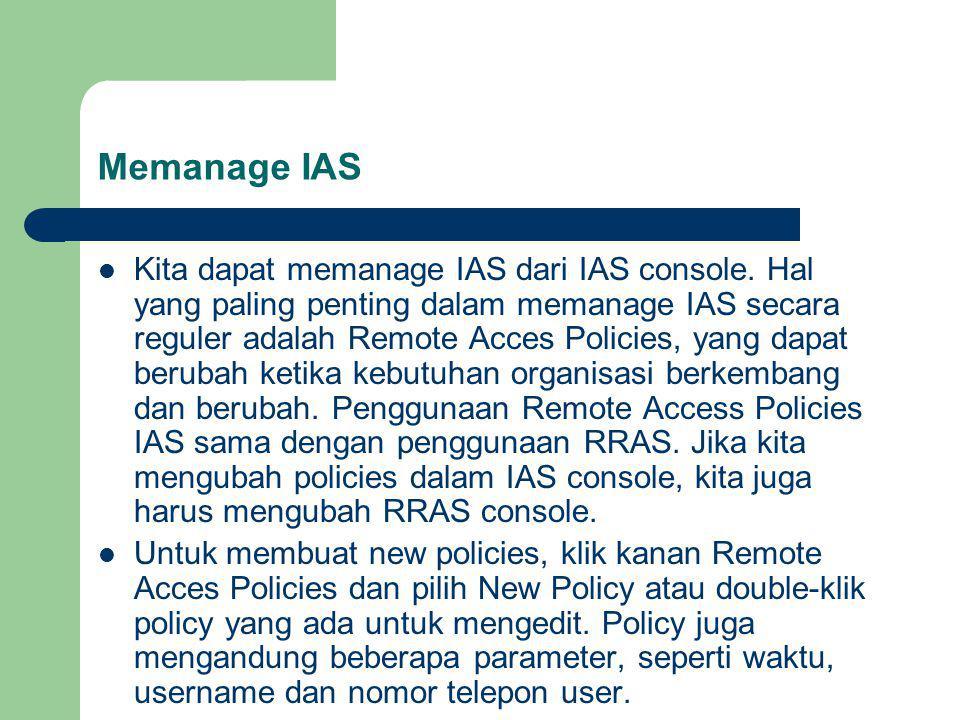 Memanage IAS Kita dapat memanage IAS dari IAS console.