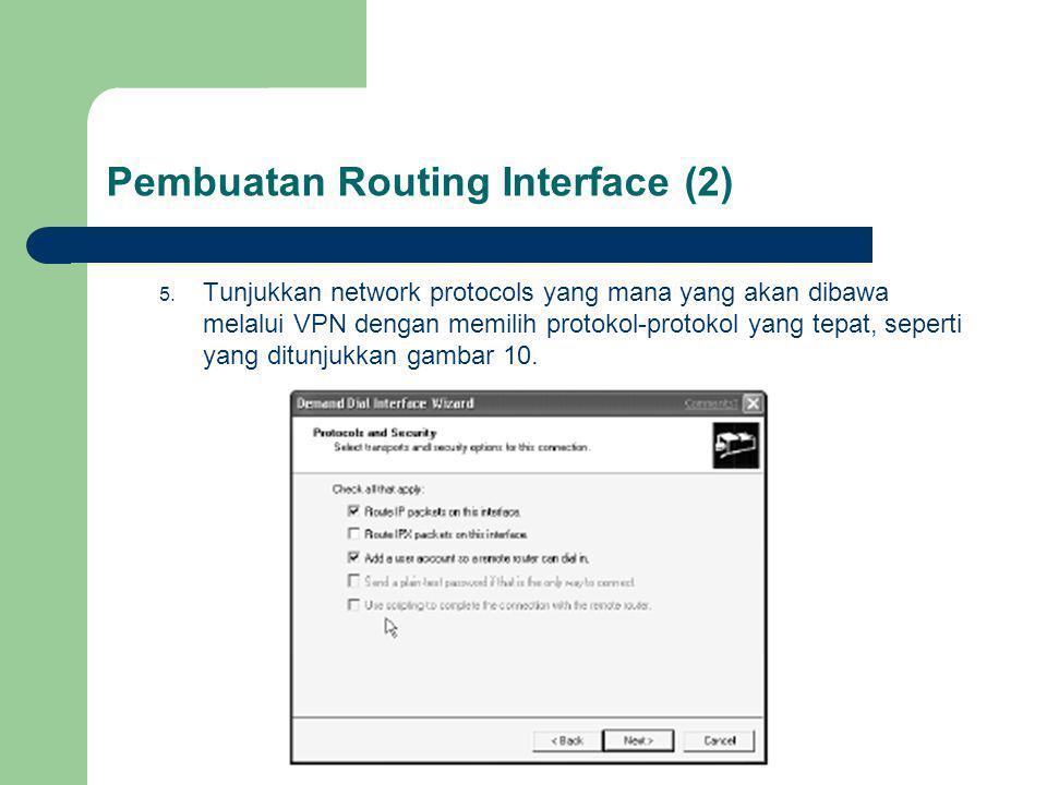 Pembuatan Routing Interface (2) 5.