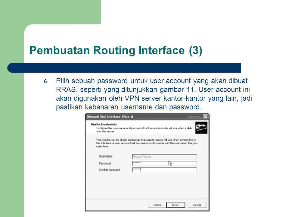 Pembuatan Routing Interface (3) 6.