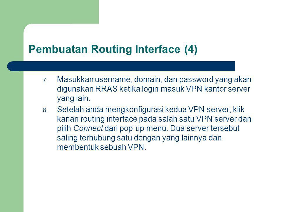 Pembuatan Routing Interface (4) 7.