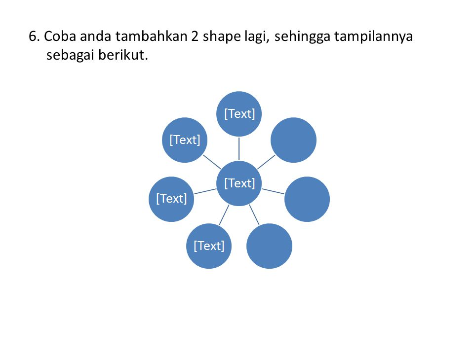 6. Coba anda tambahkan 2 shape lagi, sehingga tampilannya sebagai berikut.