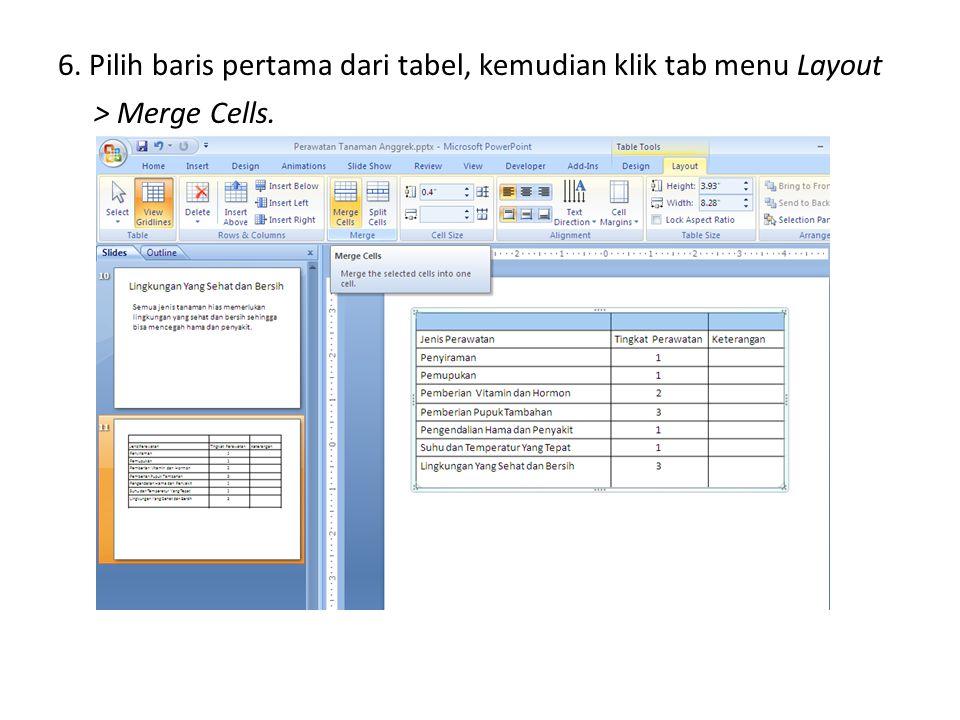 6. Pilih baris pertama dari tabel, kemudian klik tab menu Layout > Merge Cells.