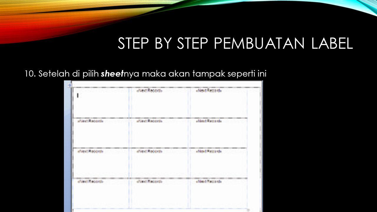 STEP BY STEP PEMBUATAN LABEL 10. Setelah di pilih sheet nya maka akan tampak seperti ini