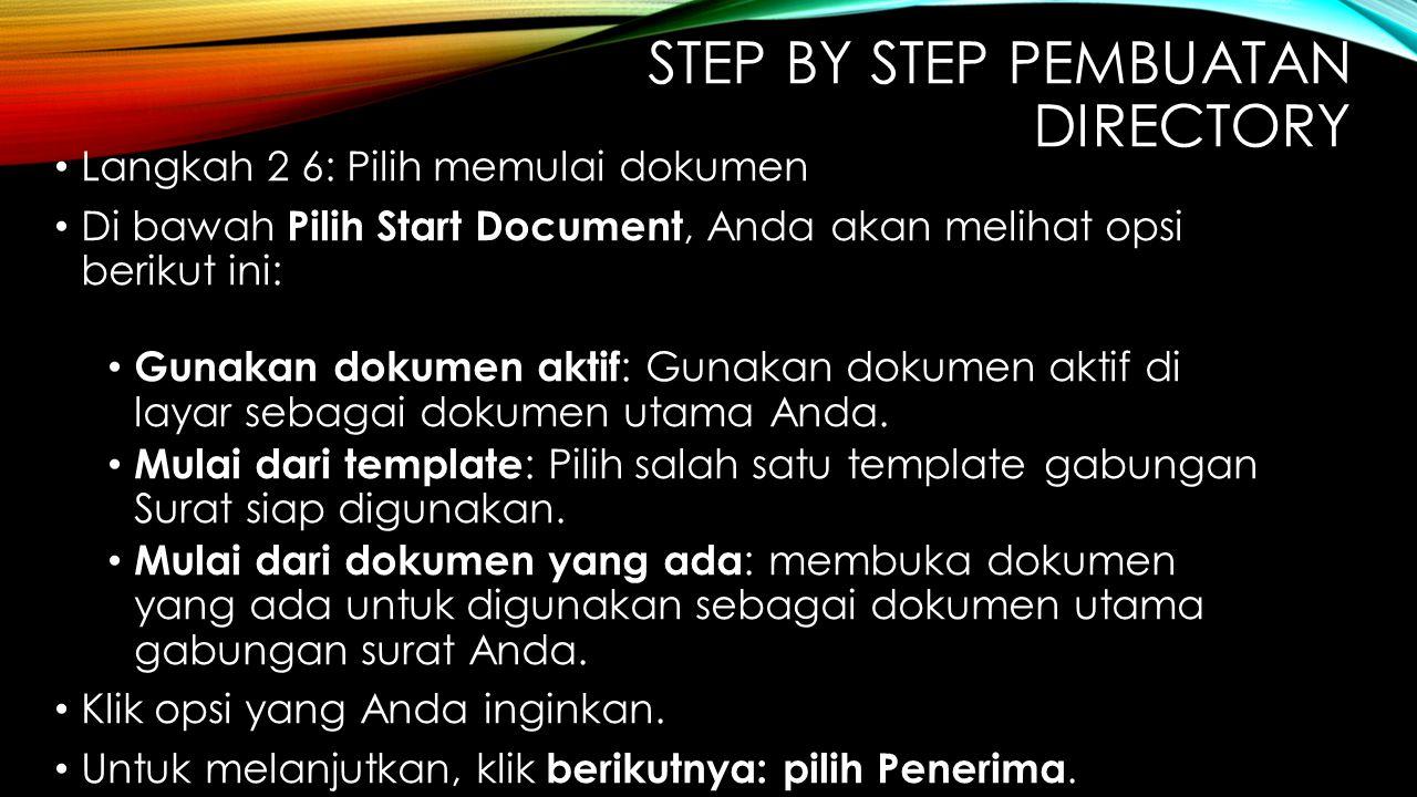 STEP BY STEP PEMBUATAN DIRECTORY Langkah 2 6: Pilih memulai dokumen Di bawah Pilih Start Document, Anda akan melihat opsi berikut ini: Gunakan dokumen