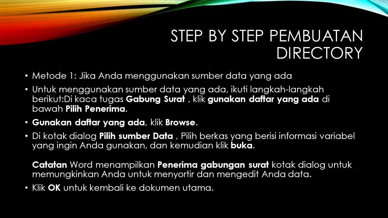 STEP BY STEP PEMBUATAN DIRECTORY Metode 1: Jika Anda menggunakan sumber data yang ada Untuk menggunakan sumber data yang ada, ikuti langkah-langkah be