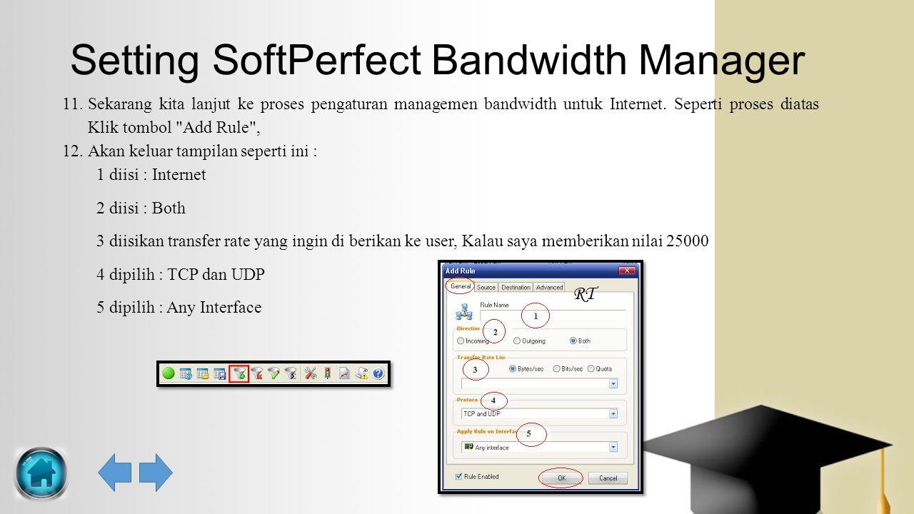 Setting SoftPerfect Bandwidth Manager 11.Sekarang kita lanjut ke proses pengaturan managemen bandwidth untuk Internet. Seperti proses diatas Klik tomb