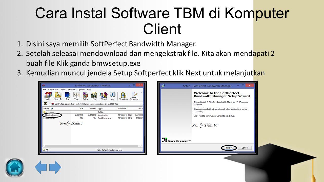Cara Instal Software TBM di Komputer Client 1.Disini saya memilih SoftPerfect Bandwidth Manager. 2.Setelah seleasai mendownload dan mengekstrak file.