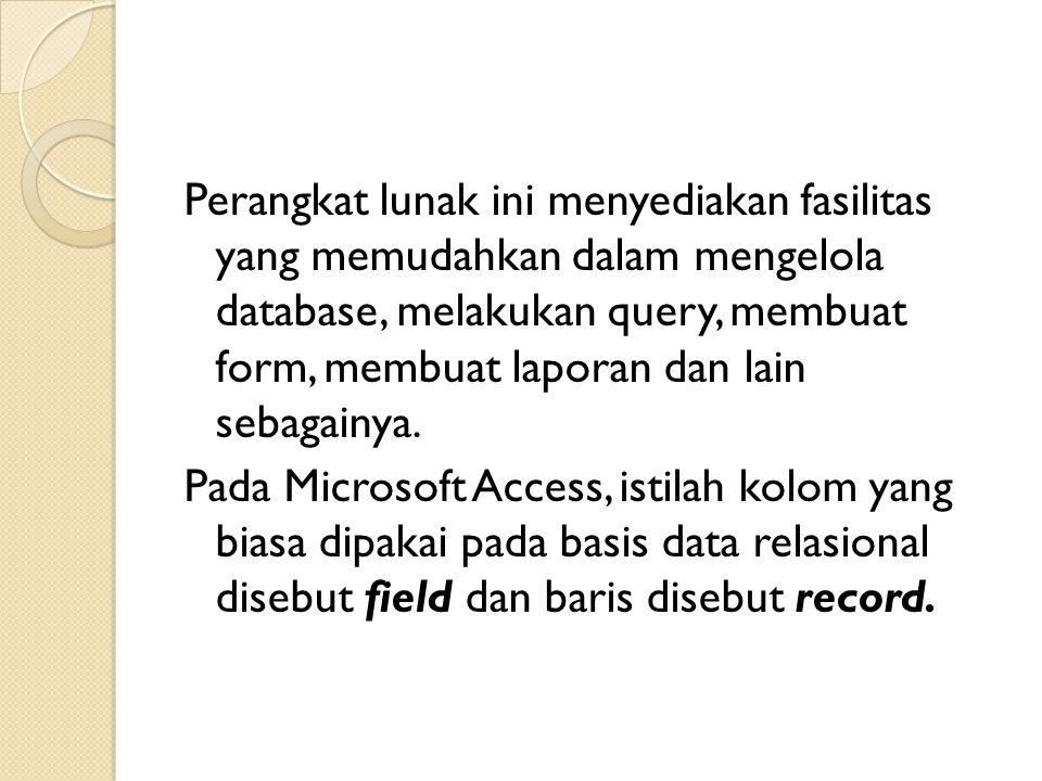 Tipe Data dalam Microsoft Access Tipe DataKeteranganUkuran TeksTipe data ini digunakan untuk menyatakan teks atau data yang bisa mengandung huruf, angka, karakter-karakter yang lain seperti tanda * dan &.