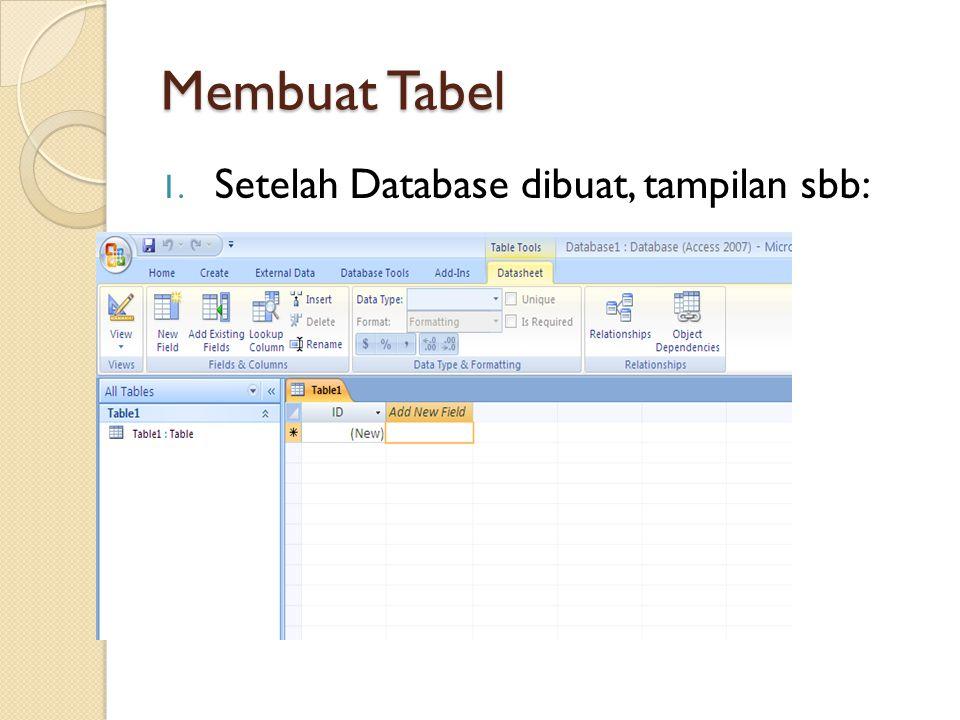 Membuat Tabel 1. Setelah Database dibuat, tampilan sbb: