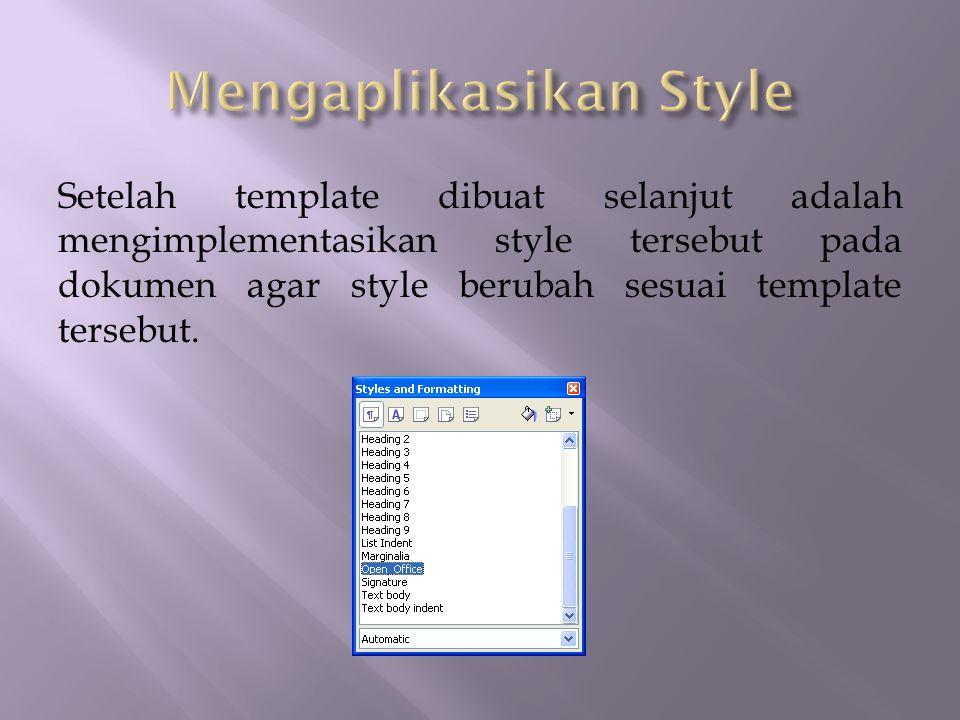 Setelah template dibuat selanjut adalah mengimplementasikan style tersebut pada dokumen agar style berubah sesuai template tersebut.