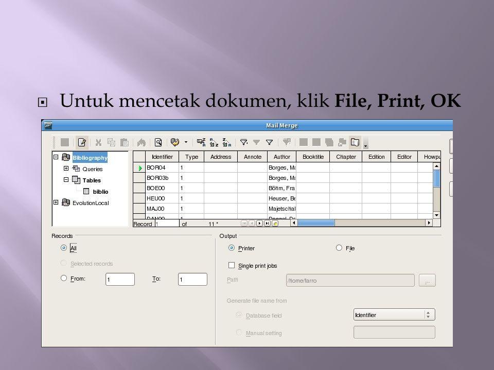  Untuk mencetak dokumen, klik File, Print, OK