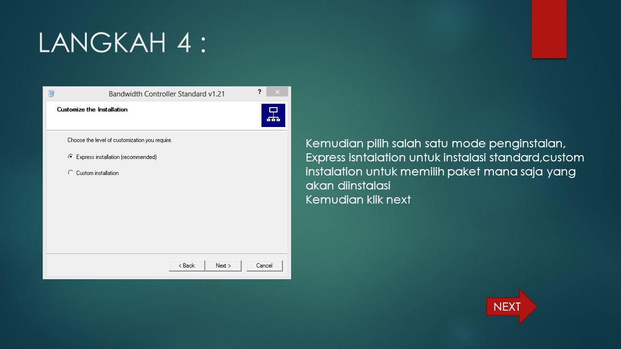 LANGKAH 4 : NEXT Kemudian pilih salah satu mode penginstalan, Express isntalation untuk instalasi standard,custom instalation untuk memilih paket mana