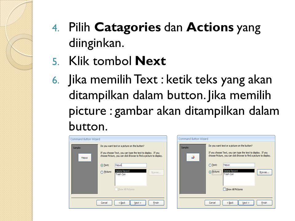 4. Pilih Catagories dan Actions yang diinginkan. 5. Klik tombol Next 6. Jika memilih Text : ketik teks yang akan ditampilkan dalam button. Jika memili