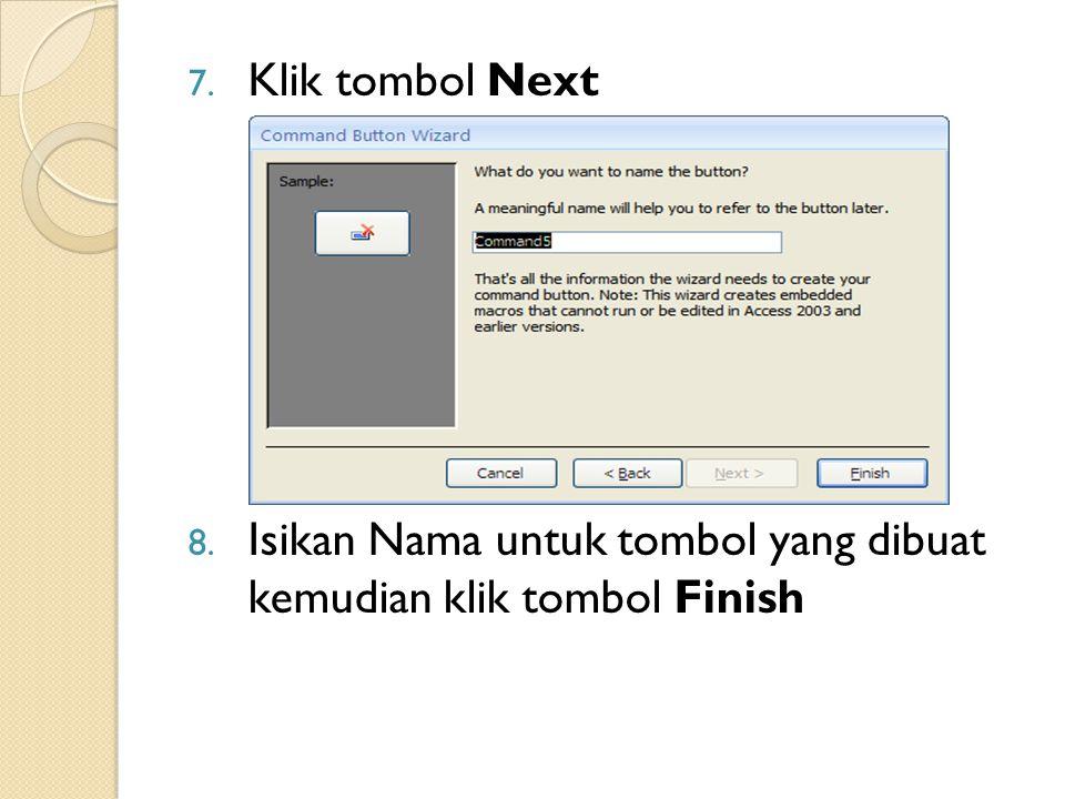 7. Klik tombol Next 8. Isikan Nama untuk tombol yang dibuat kemudian klik tombol Finish