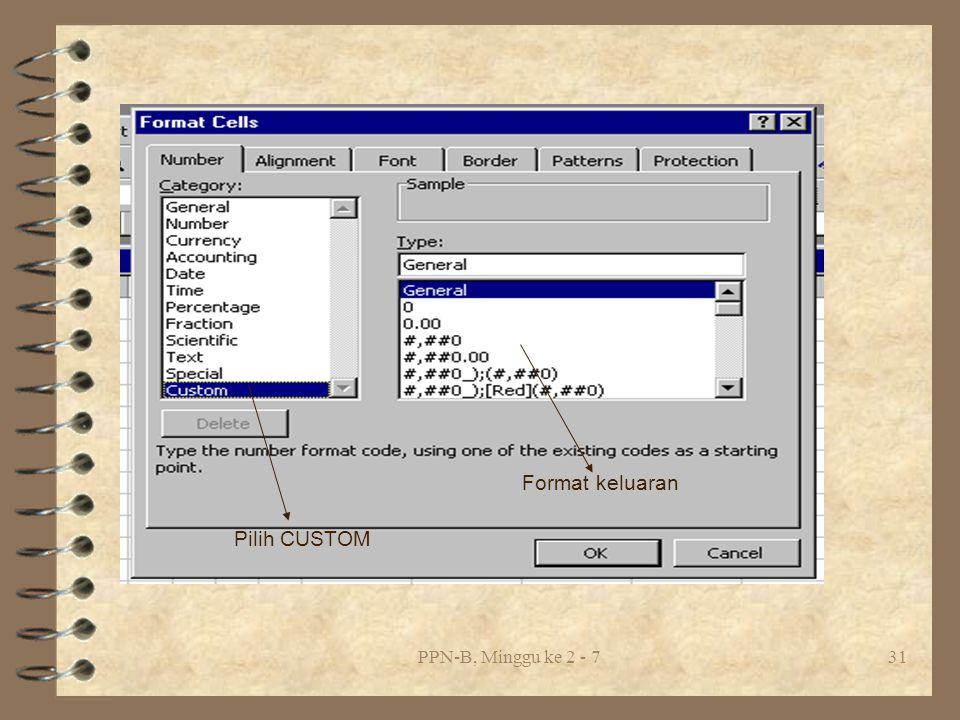 PPN-B, Minggu ke 2 - 731 Pilih CUSTOM Format keluaran