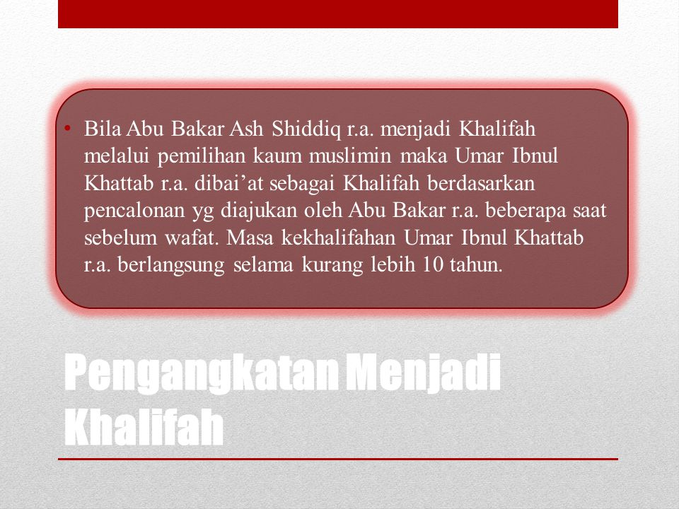 Umar ibn Khattab (13 – 23 H/634 – 644 M) Tidak seorangpun dari sahabat Rasulullah saw yang berani hijrah secara terang-terangan kecuali Umar bin al- K