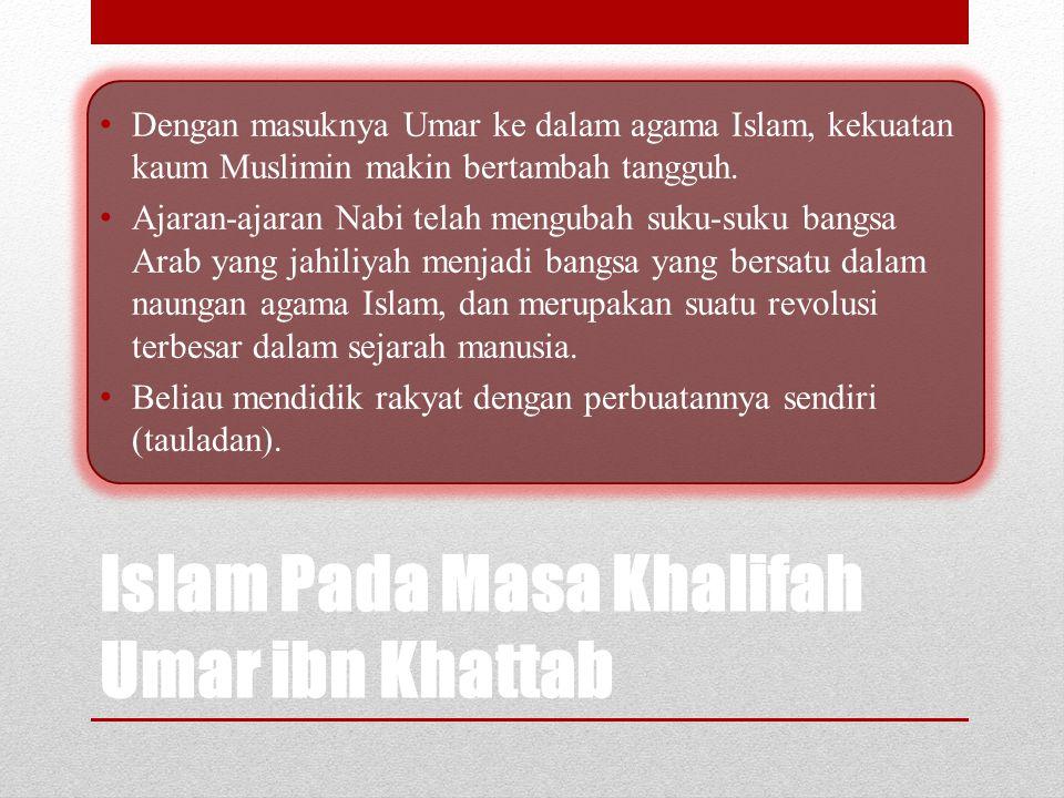 Model Pemerintahan Umar ibn Khattab Di bawah pemerintahannya wilayah kaum muslimin bertambah luas dengan kecepatan luar biasa, musuh- musuh tidak dapa