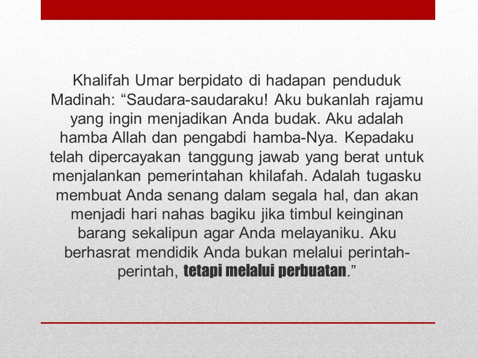 Islam Pada Masa Khalifah Umar ibn Khattab Dengan masuknya Umar ke dalam agama Islam, kekuatan kaum Muslimin makin bertambah tangguh. Ajaran-ajaran Nab
