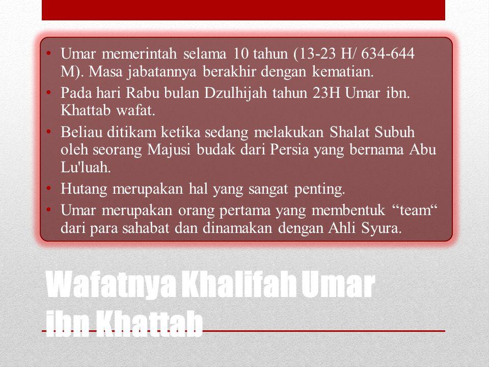 Islam Pada Masa Khalifah Umar ibn Khattab Dalam menaklukan musuhnya, Khalifah banyak menekankan pada segi moral, dengan menawarkan syarat-syarat yang